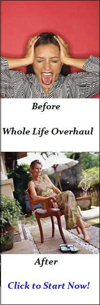 Need a Whole Life Overhaul?